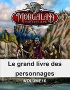 Le grand livre des personnages (Morgalad) Volume 16 (NFF)