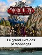 Le grand livre des personnages (Morgalad) Volume 1