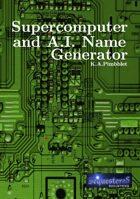 Supercomputer and A.I. Name Generator