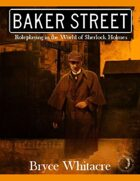 Baker Street: Roleplaying in the world of Sherlock Holmes