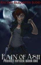 Rain of Ash (Project Fifteen Book One)