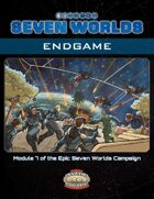 Seven Worlds Module 7: Endgame