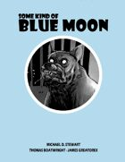Some Kind of Blue Moon