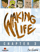 Waking Life #3: A Day in the Life