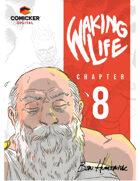 Waking Life #8: Reckoning