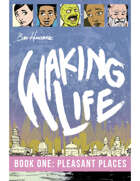 Waking Life: Book 1: Pleasant Places