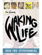 Waking Life: Book 2: Epiphenomena