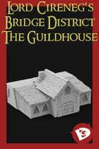 Lord Cireneg's Bridge District - Guildhouse