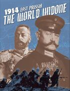 1914 East Prussia: The World Undone