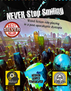 NEVER Stop Smiling (Weird Dystopian Roleplaying)