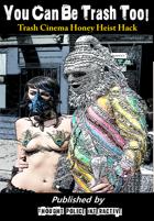 You Can Be Trash Too! (Punk film and transgressive cinema emulator)
