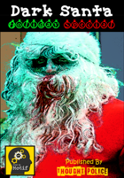 Dark Santa Holiday Special (One Page Holiday Horror Roleplaying)