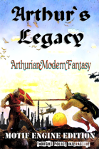 Arthur's Legacy (Arthurian Modern Fantasy - Main World Guide)