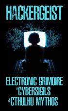Hackergeist - Electronic Grimoire of Cybersigils of the Cthulhu Mythos