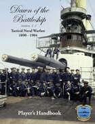 Dawn of the Battleship 1.1 Player's Handbook