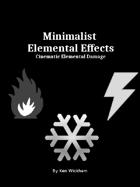 Minimalist Elemental Effects