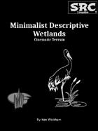 Minimalist Descriptive Wetlands