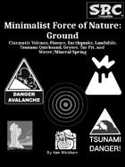 Minimalist Force of Nature: Ground