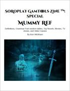 SoRoPlay GamTools Zine: Mummy Ref