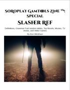 SoRoPlay GamTools Zine: Slasher Ref
