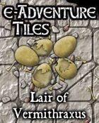 e-Adventure Tiles: Lair of Vermithraxus