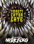 The Masticator Gate