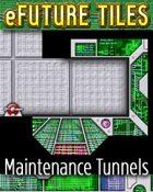 eFuture Tiles: Maintenance Tunnels