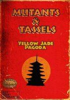 Mutants & Tassels: Yellow Jade Pagoda