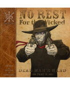 No Rest For The Wicked Part 4:  Dead Man's Hand