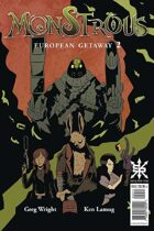 Monstrous #2:  European Getaway