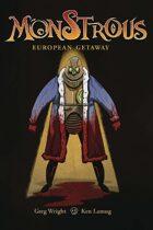 Monstrous #4:  European Getaway