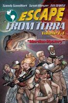 "Escape From Terra, Volume 1.4 - ""Martian Mystery"""