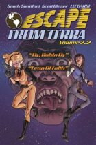 """Escape From Terra, Volume 2.2 - """"Fly, Robyn Fly"""" & """"Leap Of Faith"""""""