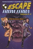 Escape From Terra, Volume 2.4 - The Christmas War