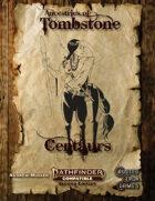Ancestries of Tombstone Centaur