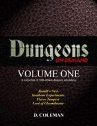 Dungeons on Demand: Volume One