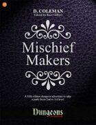Mischief Makers (Level 2 PCs)