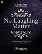 No Laughing Matter (Level 5 PCs)