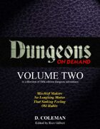 Dungeons on Demand: Volume Two