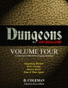Dungeons on Demand: Volume Four