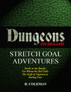 Dungeons on Demand: Stretch Goal Adventures [BUNDLE]