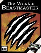 The Wildkin Beastmaster (Dungeon World, Grim World compatible)
