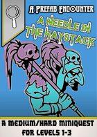 A Needle in the Haystack - A Prefab Encounter ( D&D 5e )