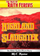 Highland Slaughter - Raith Ferevis Story 1