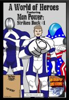 A World of Heroes: Man Power Strikes Back #1