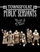 Townsfolke: Public Servants