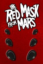 The Red Mask From Mars - Origin