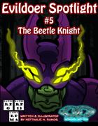 Evildoer Spotlight #5: The Beetle Knight
