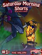Saturday Morning Shorts #1: The Milori