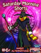 Saturday Morning Shorts #6: Magic Alternatives